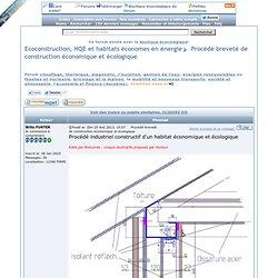 Procédé breveté de construction économique et écologique Forum Ecoconstruction, HQE et habitats économes en énergie