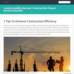7 Tips To Enhance Construction Efficiency