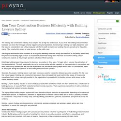 Run Your Construction Business Efficiently with Building Lawyers Sydney