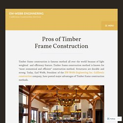 Pros of Timber Frame Construction – EW-Webb Enginnering