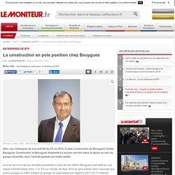 La construction en pole position chez Bouygues - Entreprises de BTP