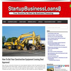 How To Get Your Construction Equipment Leasing Deal Approved
