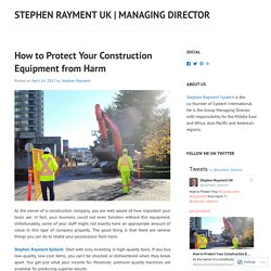 How to Protect Your Construction Equipment from Harm