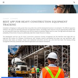 Best App for Heavy Construction Equipment Tracking