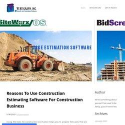 Reasons To Use Construction Estimating Software For Construction Business - Vertigraph