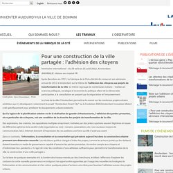 Pour une construction de la ville partagée : l'adhésion des citoyens - Événements de La Fabrique de la Cité - La Fabrique de la Cité