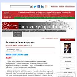 Le processus de la construction européenne, témoignage exceptionnel de l''Ambassadeur de France Jacques Leprette