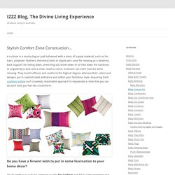 Stylish Comfort Zone Construction… - IZZZ Blog, The Divine Living Experience