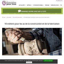 10 métiers pour les as de la construction et de la fabrication
