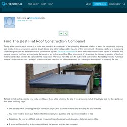 Find The Best Flat Roof Construction Company!
