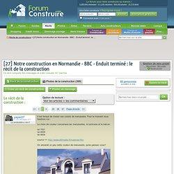 [27] Notre construction en Normandie - BBC - Enduit terminé : le récit de la construction - Eure - Message N°1032302