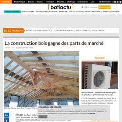 La construction bois gagne des parts de marché