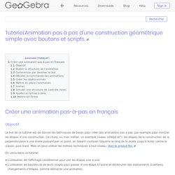 Tutoriel:Animation pas à pas d'une construction géométrique simple avec boutons et scripts. — GeoGebraWiki