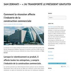 Comment la récession affecte l'industrie de la construction commerciale – Sam Zormati – « J'ai transporté le Président gratuitement