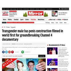 Transgender male has penis construction filmed in world first for groundbreaking Channel 4 documentary