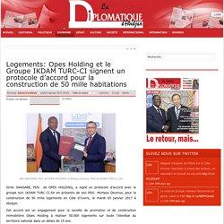 Logements: Opes Holding et le Groupe IKDAM TURC-CI signent un protocole d'accord pour la construction de 50 mille habitations