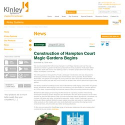 Construction of Hampton Court Magic Gardens Begins