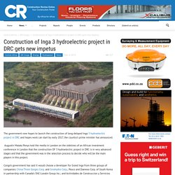 Construction of Inga 3 hydroelectric project in DRC gets new impetus