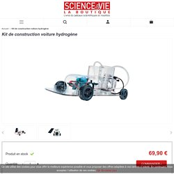 Kit de construction voiture hydrogène - La Boutique Science & Vie