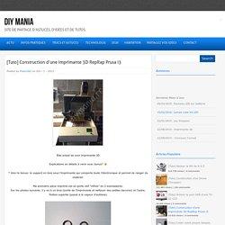 [Tuto] Construction d'une imprimante 3D RepRap Prusa i3 : DIY Mania