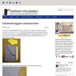 Centered zipper construction – Fashion-Incubator