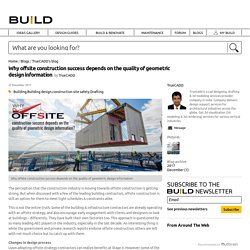 Why offsite construction success depends on the quality of geometric design information