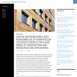 Chryso Southern Africa sees increasing use of pigmented or coloured concrete for a wide range of construction and infrastructure applications - Coralynne & Associates' Press Office