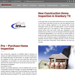New Construction Home Inspectionin Granbury TX - Morgan Inspection