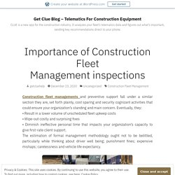Importance of Construction Fleet Management inspections