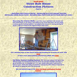 Pictures of Straw Bale House Construction (Part 4): Shooting Lime Stucco Plaster, Installing In-Floor Radiant Heating, Making an Adobe Block Floor, Building Wall Partitions with Straw and Clay (COB)<br>