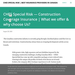 CHES Special Risk — Construction Coverage Insurance