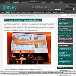 INRA 23/05/14 Vers la construction d'« aliments intelligents »