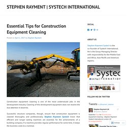 Essential Tips for Construction Equipment Cleaning