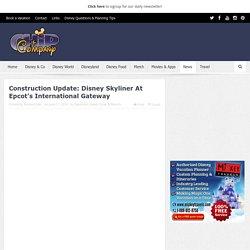Construction Update: Disney Skyliner At Epcot's International Gateway