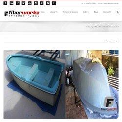 Why is Fiberglass Good for Boat Construction? - Custom FIberglass Product PH