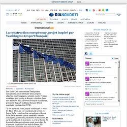 La construction européenne, projet inspiré par Washington (expert français)