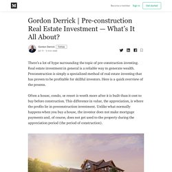 Pre-construction Real Estate Investment — What's It All About?