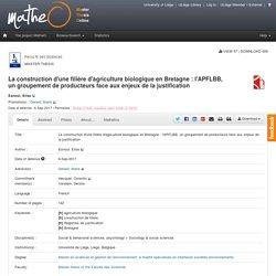 ULIEGE_BE 06/09/17 Mémoire en ligne : La construction d'une filière d'agriculture biologique en Bretagne : l'APFLBB, un groupement de producteurs face aux enjeux de la justification
