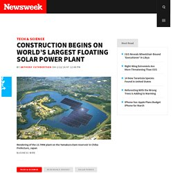 Construction Begins on World's Largest Floating Solar Power Plant