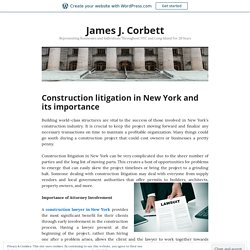 Construction litigation in New York and its importance – James J. Corbett
