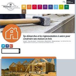 Construction d'une maison en bois : règles et démarches
