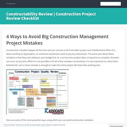 4 Ways to Avoid Big Construction Management Project Mistakes