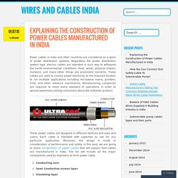 Explaining the Construction of Power Cables Manufactured In India