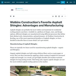 Watkins Construction's Favorite Asphalt Shingles: Advantages and Manufacturing: watkinsms — LiveJournal