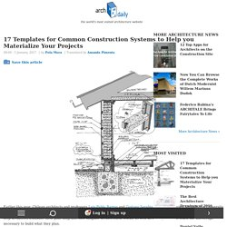 17 Templates for Common Construction Systems to Help you Materialize Your Projects