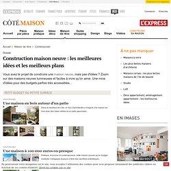 Plus de 15 maisons neuves très inspirées - Côté Maison