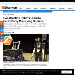 Construction Robots Learn To Excavate By Mimicking Humans IEEE Spectrum