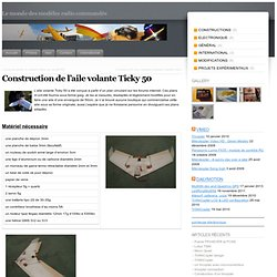 Construction de l'aile volante Ticky 50 « modélisme radio commandé