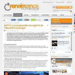 #TFT 4 - La construction du sujet et de l'identité numérique