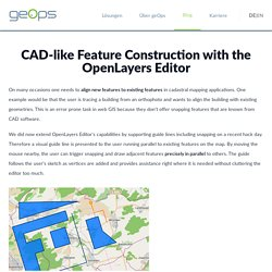 CAD-like Feature Construction with the OpenLayers Editor | geops.de